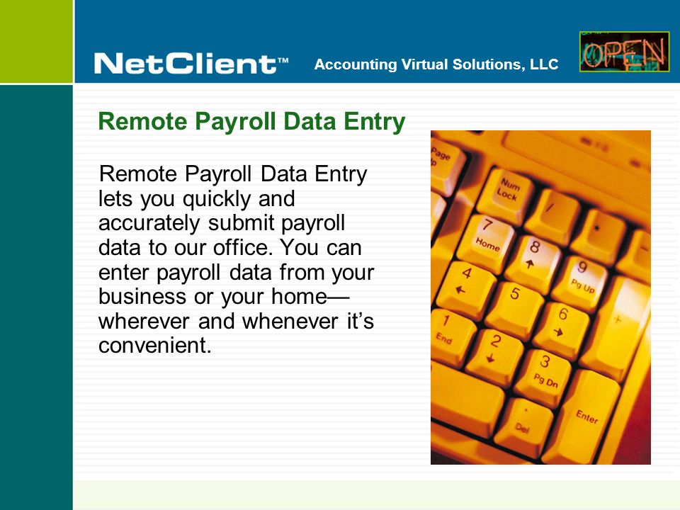 Accounting Virtual Solutions, LLC Remote Payroll Check Printing After we calculate your payroll amounts, we can even make your payroll checks available electronically, and you can print them in your office.