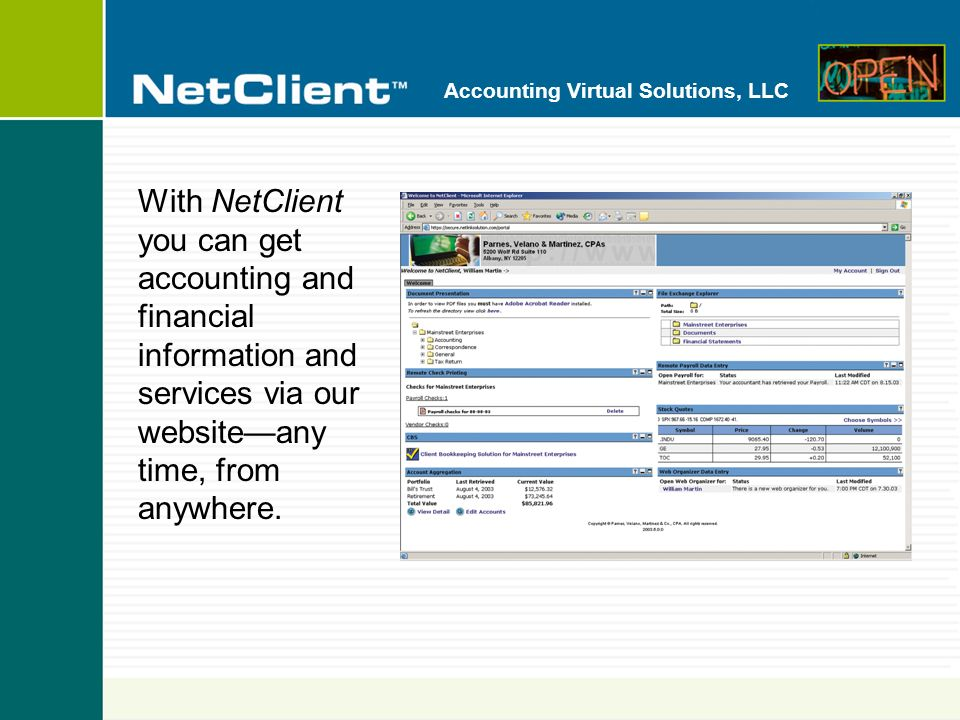 Accounting Virtual Solutions, LLC NetClient lets you access our services directly from our web siteusing a secure, private portal thats especially for you.