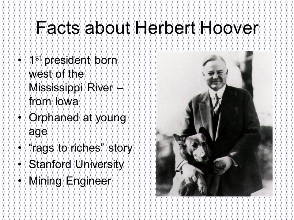 Herbert Hoover Elected President in 1928 – promised every American family would have A chicken in every pot and two cars in every garage.