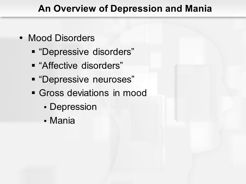 An Overview of Depression Major depressive episode Extreme depression 2 weeks Cognitive symptoms Physical dysfunction Anhedonia Duration - 4 to 9 months, untreated
