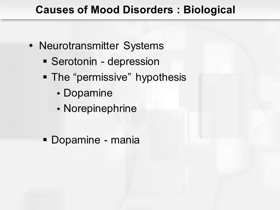 Endocrine System Stress hypothesis Overactive HPA axis Neurohormones Elevated cortisol Suppressed hippocampal neurogenesis Dexamethasone suppression test (DST) Causes of Mood Disorders : Biological