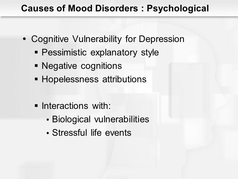 Mood Disorders: Social and Cultural Dimensions Marriage and Interpersonal Relationships Relationship disruption precedes depression Strongest effects for males Martial conflict vs.