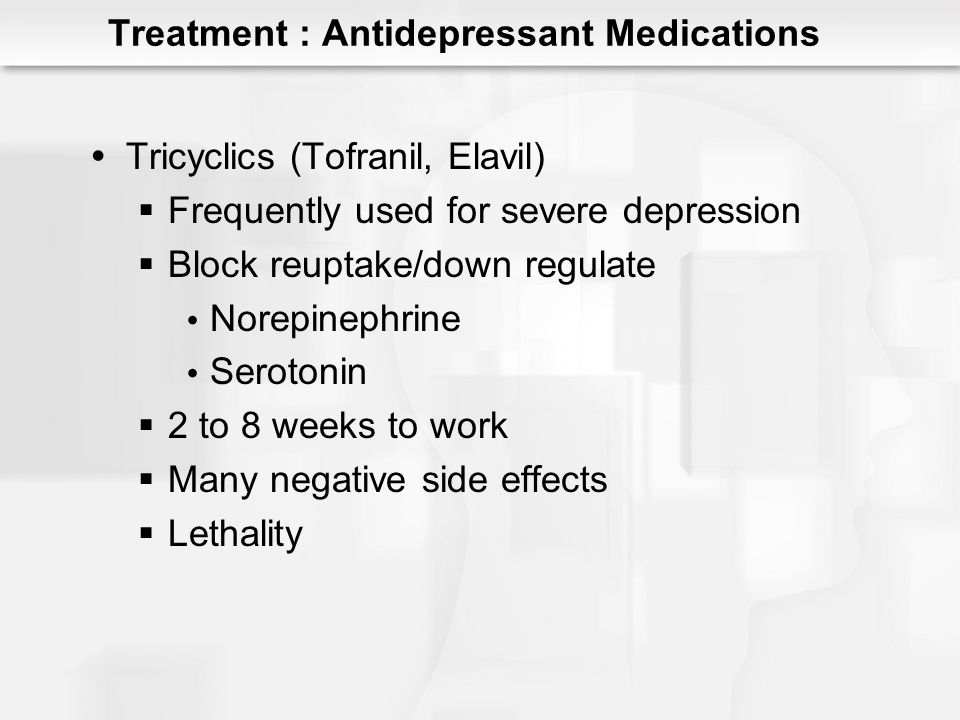 Monoamine Oxidase (MAO) Inhibitors Block MAO Higher efficacy Fewer side effects Interactions Foods Medicines Selective MAO-Is Treatment : Antidepressant Medications