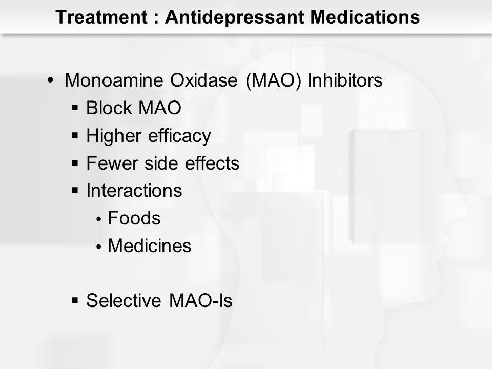Selective Serotonin Reuptake Inhibitors Fluoxetine (Prozac) First treatment choice Block presynaptic reuptake No unique risks Suicide or violence Many negative side effects Treatment : Antidepressant Medications