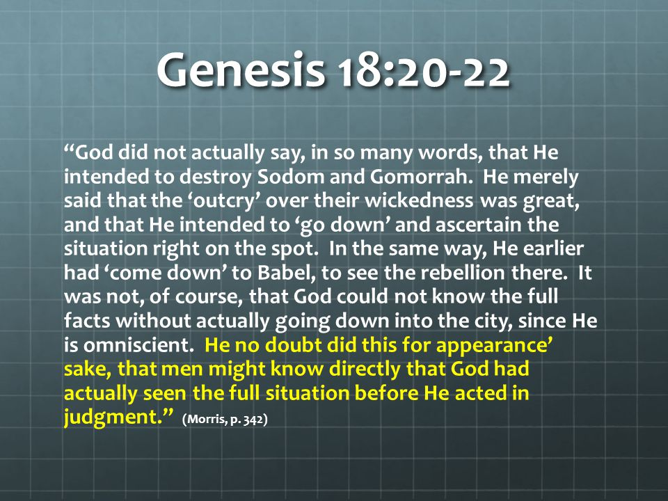 Genesis 18:20-22 Q: Do these verses describe the situation we live in today.