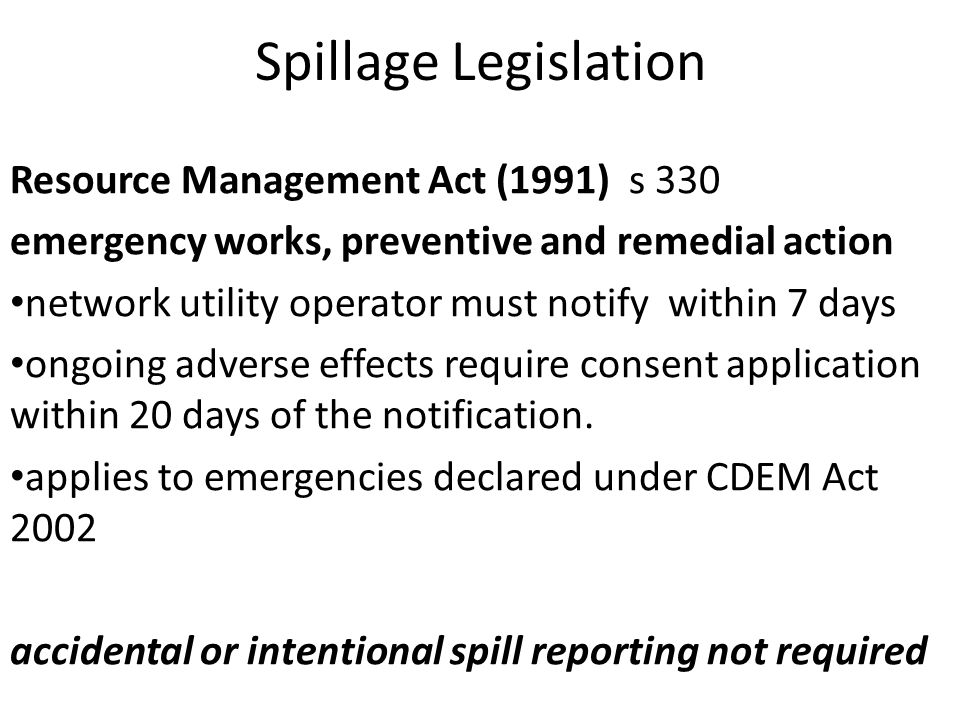 Spillage Legislation Land Transport Act (1998) s 9 must ensure that any load carried in or on the vehicle (or in or on a vehicle being towed), is secured and contained in such a manner that it cannot fall or escape from the vehicle