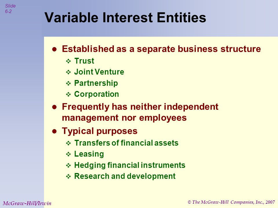 © The McGraw-Hill Companies, Inc., 2007 Slide 6-3 McGraw-Hill/Irwin Examples of Variable Interests Exh.