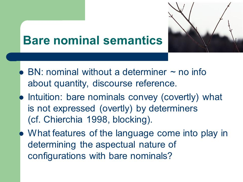 A typology of bare nominals Cross-linguistic variation in the semantics of bare nominals correlates with variation in number marking and article use.