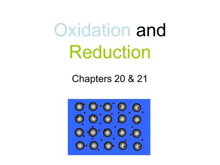 Oxidation and Reduction Chapters 20 & 21. Oxidation vs Reduction.