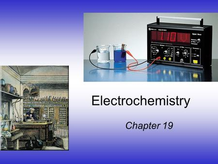 Electrochemistry Chapter 19 Electron Transfer Reactions Electron transfer reactions are oxidation- reduction or redox reactions. Results in the generation.