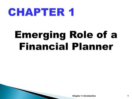 Emerging Role of a Financial Planner Chapter 1: Introduction1.