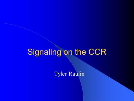 Signaling on the CCR Tyler Raulin. Overview of Signals Rules: – Red Light There is a train in the next section of track The turnout is not turned correctly.