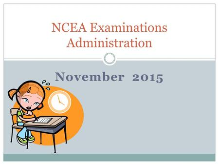 November 2015 NCEA Examinations Administration. Adult rules for adult qualifications Obey instructions  Supervisors trained by NZQA, no flexibility about.