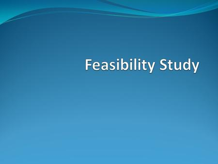 Unit Syllabus Definition Importance Types of Feasibility study Technical Operational Resource Legal/Ethical Economical.