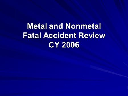 Metal and Nonmetal Fatal Accident Review CY 2006.