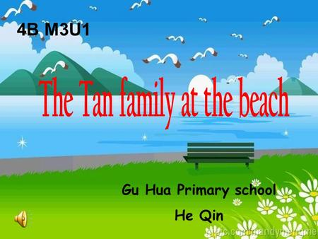 4B M3U1 Gu Hua Primary school He Qin. sailthe boat I am sailing my boat. sail-sailing.