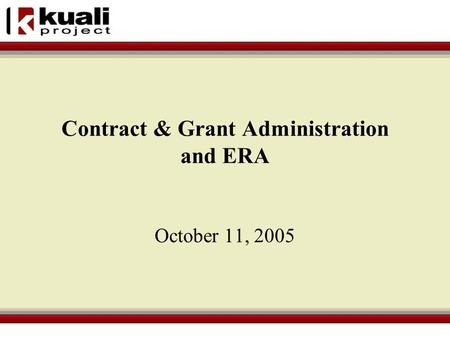 Contract & Grant Administration and ERA October 11, 2005.