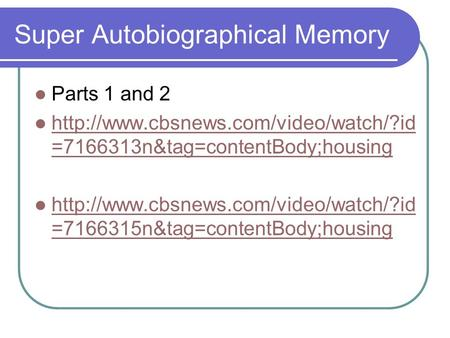 Super Autobiographical Memory Parts 1 and 2  =7166313n&tag=contentBody;housing