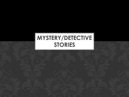 1.Introduction of the detective 2.Crime and clues 3.Investigation 4.Announcement of the solution 5.Explanation of the solution 6.Denouement PATTERN OF.