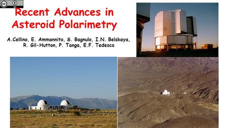 Recent Advances in Asteroid Polarimetry A.Cellino, E. Ammannito, S. Bagnulo, I.N. Belskaya, R. Gil-Hutton, P. Tanga, E.F. Tedesco.