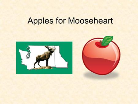 Apples for Mooseheart. What is Apples for Mooseheart? Began by collecting $ to actually buy apples and ship them to Mooseheart Shipping costs became too.