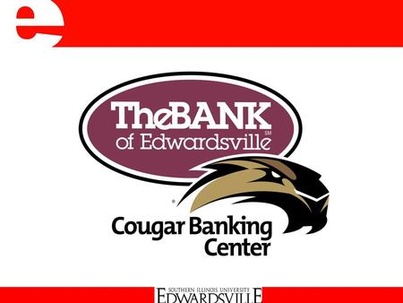 The Cougar Banking Center is:  On Campus  Online  On Your Way…