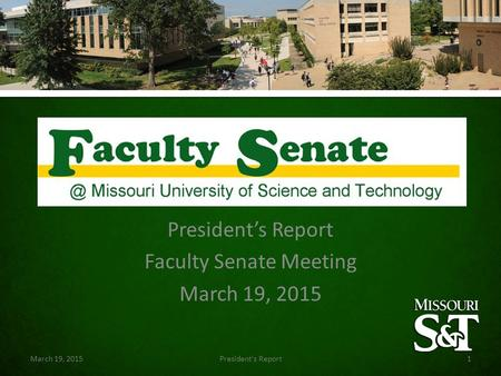 President's Report Faculty Senate Meeting March 19, 2015 President's Report1.
