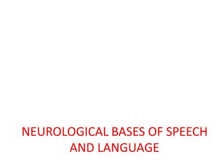 NEUROLOGICAL BASES OF SPEECH AND LANGUAGE. PowerPoint Outline:** I. <strong>Introduction</strong> II. Components of the central nervous system III. Cerebellum IV. Cerebrum.