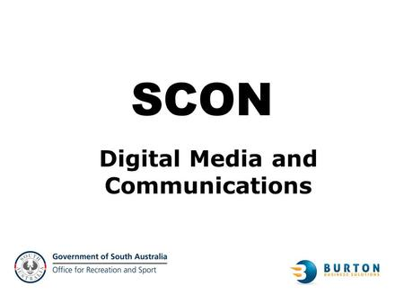 Digital Media and Communications SCON. Craig Burton Burton Business Solutions   –