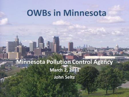 Minnesota Pollution Control Agency March 2, 2011 John Seltz.