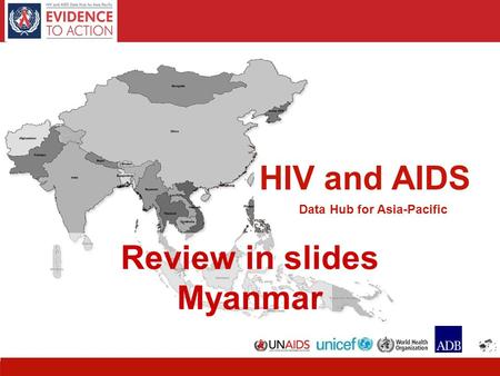 HIV and AIDS Data Hub for Asia-Pacific Review in slides Myanmar.