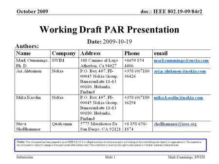 Doc.: IEEE 802.19-09/84r2 Submission October 2009 Mark Cummings, SWIMSlide 1 Working Draft PAR Presentation Notice: This document has been prepared to.