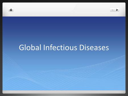Global Infectious Diseases. Overview macro/micro economic impact Factors: demographics, hospital-acquired infections, environment, travel and commerce,