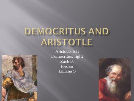 Democritus and Aristotle