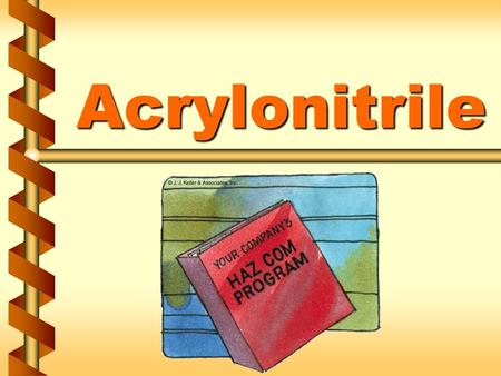 Acrylonitrile. Regulated areas v Areas where acrylonitrile concentrations might exceed the permissible exposure limit v Job titles/functions allowed to.