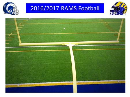 2016/2017 RAMS Football. Timeline Nov/Dec 2015 intent notification to family, homeschool group & the community. December 2015-July 2016 sponsorship.