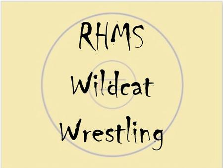 RHMS Wildcat Wrestling. 10 Reasons Why You Should Wrestle.