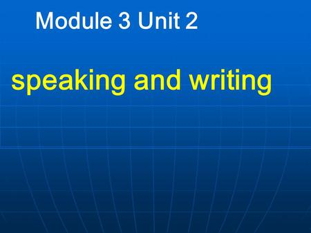 Module 3 Unit 2 speaking and writing. Healthy eating.
