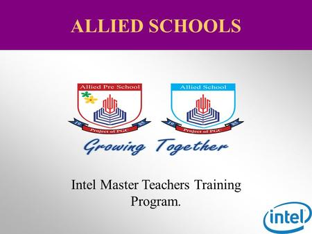 Intel Master Teachers Training Program. ALLIED SCHOOLS.