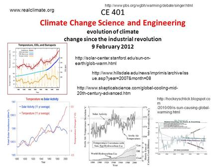 CE 401 Climate Change Science and Engineering evolution of climate change since the industrial revolution 9 February 2012