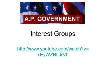Interest Groups  xEyWZBLJrV0.
