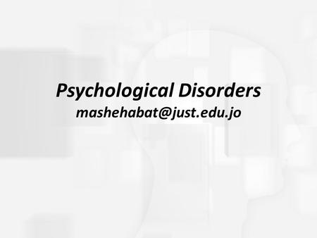 Psychological Disorders What is Normal? Psychopathology: Scientific study of mental, emotional, and behavioral disorders; also.