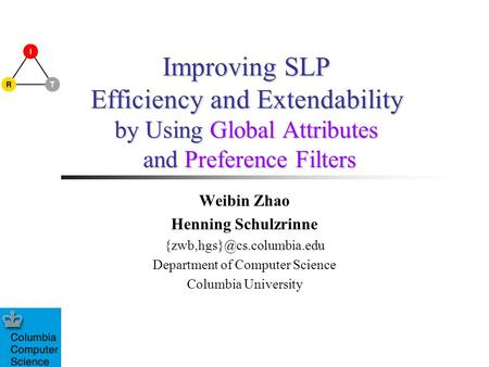 Improving SLP Efficiency and Extendability by Using Global Attributes and Preference Filters Weibin Zhao Henning Schulzrinne
