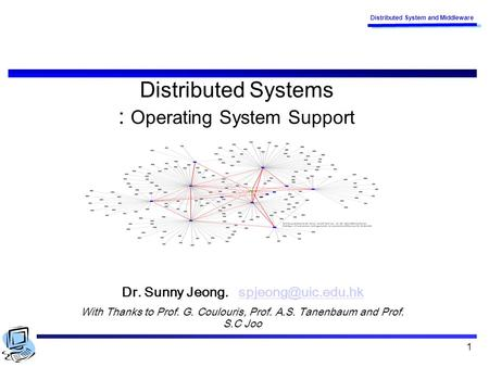 Distributed Systems : Operating System Support