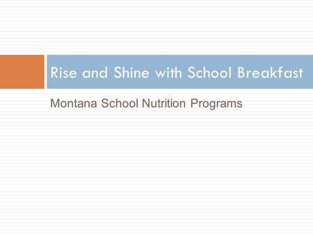 Montana School Nutrition Programs Rise and Shine with School Breakfast.