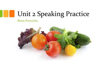 Unit 2 Speaking Practice Buen Provecho. Prompt #1: Mi Receta Favorita Describe how to prepare your favorite recipe. Be sure to include the following:
