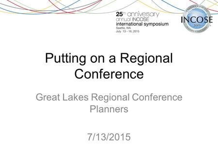 Putting on a Regional Conference Great Lakes Regional Conference Planners 7/13/2015.