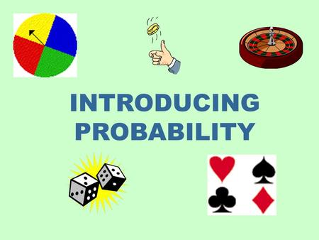 INTRODUCING PROBABILITY. This is denoted with an S and is a set whose elements are all the possibilities that can occur A probability model has two components: