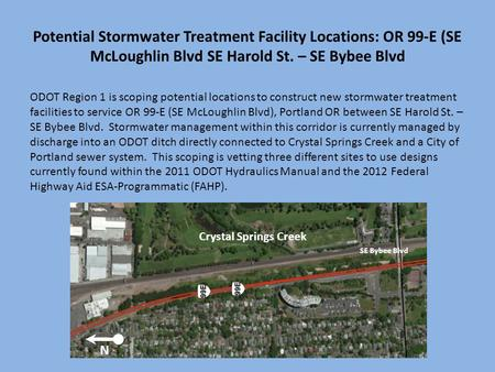 Potential Stormwater Treatment Facility Locations: OR 99-E (SE McLoughlin Blvd SE Harold St. – SE Bybee Blvd ODOT Region 1 is scoping potential locations.