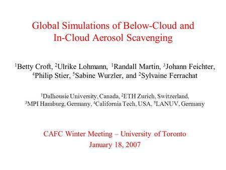 Global Simulations of Below-Cloud and In-Cloud Aerosol Scavenging